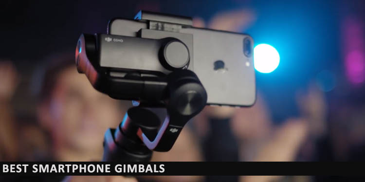 5 Best Smartphone Gimbals in 2020